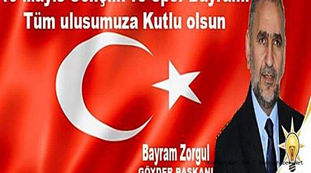 Göyder başkanı bayram zorgül'ün 19 mayıs bayram mesajı
